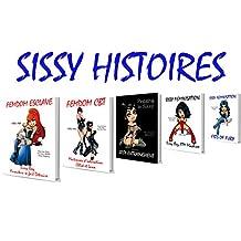 Sissy Histoires: Femdom Esclave - Femdom CBT - Pegging le Sissy - Sissy Boy ATM Machine - Fists of Fury - Sissy esclave - Hypnose Sissy (French Edition)
