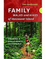 Family Walks and Hikes of Vancouver Island — Volume 2: Nanaimo North to Strathcona Park