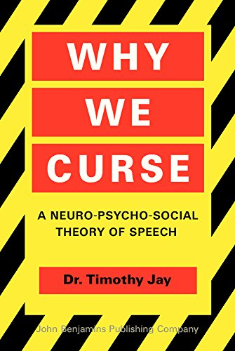 Why We Curse: A neuro-psycho-social theory of speech