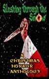 img - for Slashing through the Snow: A Christmas Horror Anthology book / textbook / text book