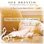 The God of All Comfort: Finding Your Way into His Arms | Dee Brestin