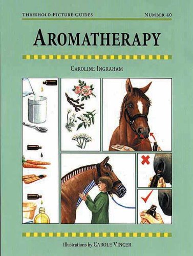 Aromatherapy for Horses (Threshold Picture Guides)