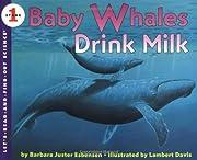 Baby Whales Drink Milk…