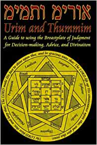 Urim and Thummim: A Guide to using the Breastplate of