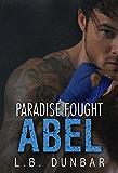 Paradise Fought: Abel (Paradise Stories)