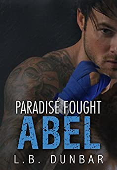 Paradise Fought: Abel (Paradise Stories) by [Dunbar, L.B.]