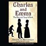Charles and Emma: The Darwin's Leap of Faith | Deborah Heiligman