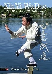 XinYi WuDao: Heart-Mind - The Dao of Martial Arts