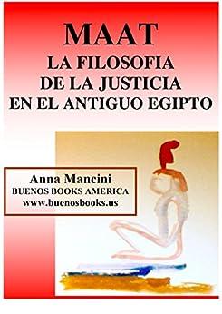 Maat, La filosofía de la Justicia en el antiguo Egipto de [Mancini, Anna]