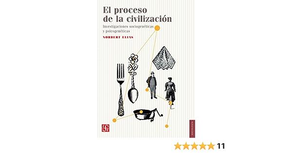 EL PROCESO DE LA CIVILIZACIÓN: Amazon.es: ELIAS, NORBERT: Libros