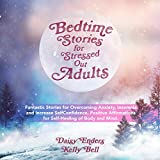 Bedtime Stories for Stressed Out Adults: Fantastic