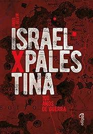Israel x Palestina: 100 Anos de Guerra