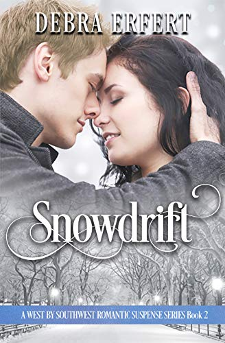 Snowdrift: A West by Southwest Romantic Suspense Book 2 (A West by Southwest Romantic Suspense Series)