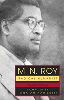 Radical humanism selected essays
