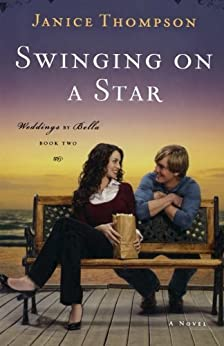 Swinging on a Star (Weddings by Bella, Book 2) by [Thompson, Janice]