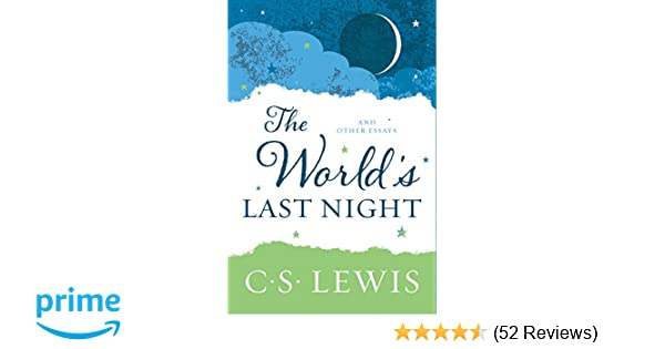 The World's Last Night: And Other Essays: C  S  Lewis: 9780062643513