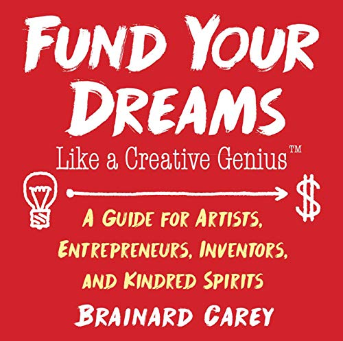 Pdf eBooks Fund Your Dreams Like a Creative Genius: A Guide for Artists, Entrepreneurs, Inventors, and Kindred Spirits