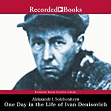 One Day in the Life of Ivan Denisovich Audiobook by Aleksandr Solzhenitsyn Narrated by Frank Muller