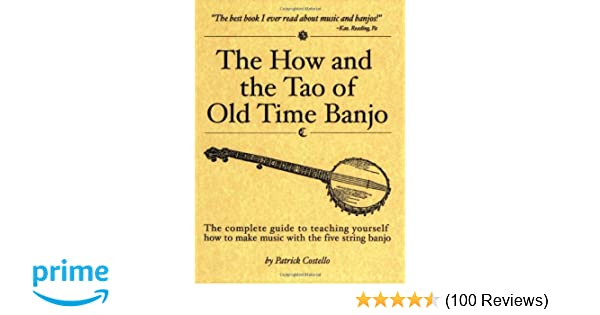 remise pour vente Nouvelle liste magasin britannique The How and the Tao of Old Time Banjo: Patrick Costello ...