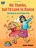 No Thanks, but I'd Love to Dance!, Jackie Reimer, 1604430273
