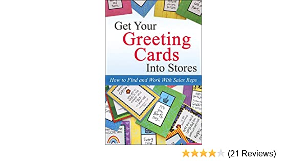 Amazon get your greeting cards into stores how to find and amazon get your greeting cards into stores how to find and work with sales reps 2nd edition 2017 ebook kate harper kindle store m4hsunfo