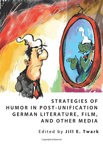 Read Online Strategies of Humor in Post-Unification German Literature, Film, and Other Media pdf epub