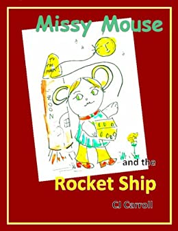 MISSY MOUSE and the ROCKET SHIP (Imagine That! Book 3)