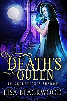Death's Queen (In Deception's Shadow Book 4) by [Blackwood, Lisa]