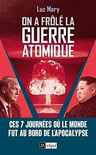 On a frôlé la guerre atomique : ces 7 journées où le monde fut au bord de l'apocalypse, Mary, Luc