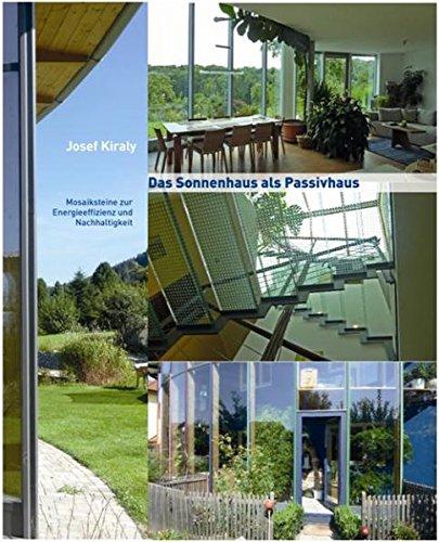 Das Sonnenhaus als Passivhaus: Mosaiksteine zur Energieeffizienz und Nachhaltigkeit