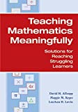 img - for Teaching Mathematics Meaningfully: Solutions for Reaching Struggling Learners book / textbook / text book