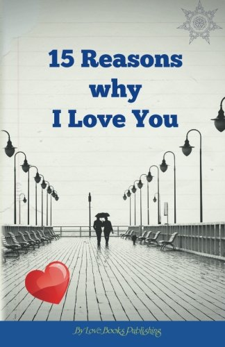 Read Online 15 Reasons Why I Love You PDF