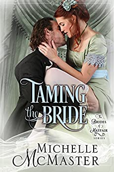 Taming the Bride (Brides of Mayfair Series Book 2) by [McMaster, Michelle]