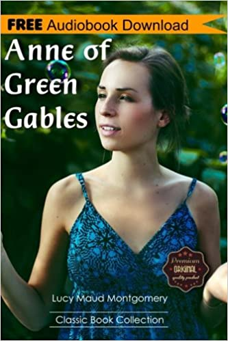 Anne Of Green Gables A Novel Bonus Includes Download A Free