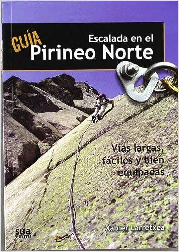 Guia de Escalada en El Pirineo Norte by Xabier Larretxea ...