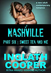 Nashville - Part Six - Sweet Tea and Me (A New Adult Contemporary Romance)