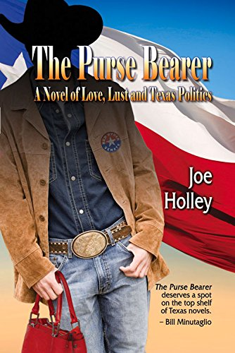 Download The Purse Bearer: A Novel of Love, Lust  and Texas Politics PDF
