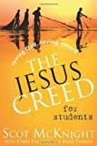 The Jesus Creed for Students, Scot McKnight and Silar Thomas, 155725883X