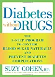 Diabetes Without Drugs, Suzy Cohen, 1605296759