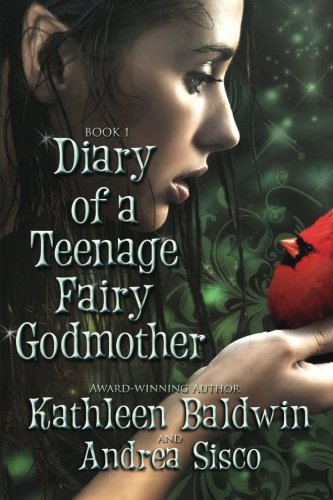 Diary of a Teenage Fairy Godmothe (Diary Of A Teenage Fairy Godmother) (Volume 1)