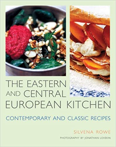 Contemporary and Classic Recipes Eastern and Central European Kitchen