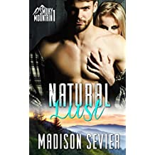 Natural Lust: A Smoky Mountain Romance (Smoky Mountain Escapes Book 1)