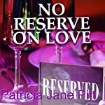 No Reserve on Love | Patricia Pitt