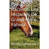 Psour Raconte: Les Histoires De Grand-Mère Fahma. LivreI. (French Edition)