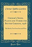 Amazon / Forgotten Books: Chemar s Seeds, Plants and Tubers for Better Gardens, 1928 The Best by Test from East and West Classic Reprint (Chemar Dahlia Gardens)