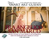 Fra Angelico: San Marco, Audio Guide to San Marco in Florence and Its Remarkable Fresco Cycle (Jane's Smart Art Guides)