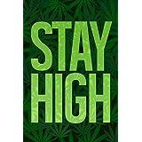 Stay High Marijuana Cannabis Bud Pot Joint Weed Ganja Bong Blunt College Humor Leaves Poster 12x18