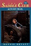 Autumn Trail (Saddle Club series Book 30)