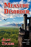 A Measure of Disorder, Alan Tucker, 0982686412
