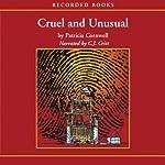 Cruel and Unusual | Patricia Cornwell